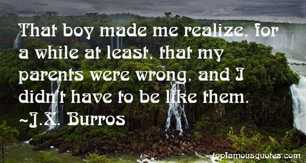 J.X. Burros Quotes