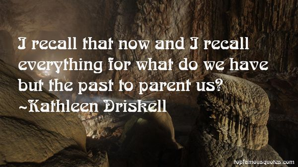 Kathleen Driskell Quotes