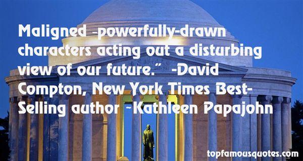 Kathleen Papajohn Quotes