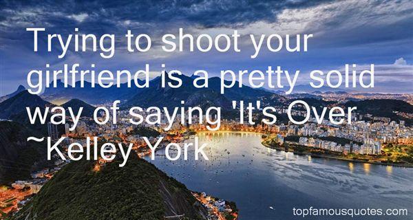Kelley York Quotes