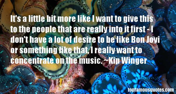 Kip Winger Quotes