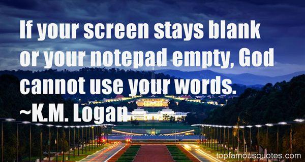 K.M. Logan Quotes