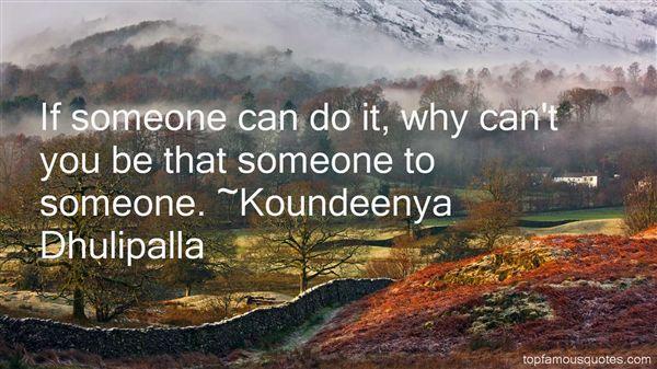 Koundeenya Dhulipalla Quotes