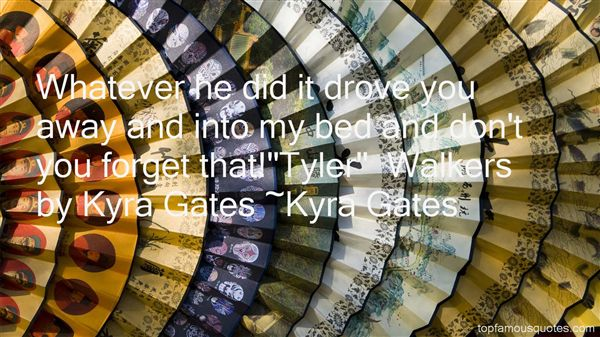 Kyra Gates Quotes