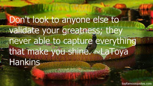 LaToya Hankins Quotes