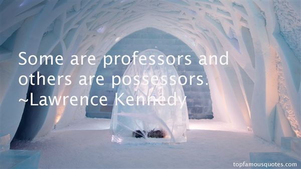 Lawrence Kennedy Quotes