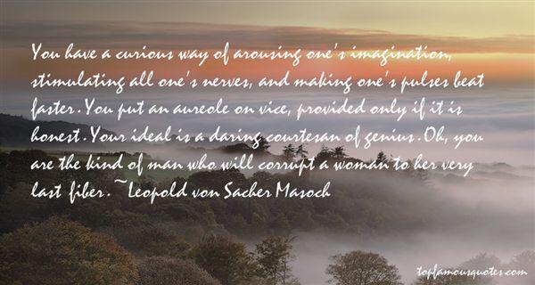 Leopold Von Sacher Masoch Quotes