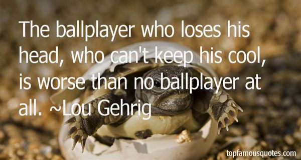 Lou Gehrig Quotes
