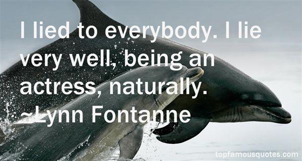 Lynn Fontanne Quotes