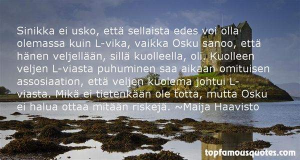 Maija Haavisto Quotes
