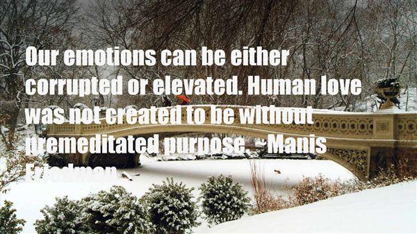 Manis Friedman Quotes