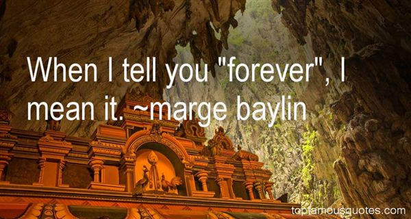 Marge Baylin Quotes