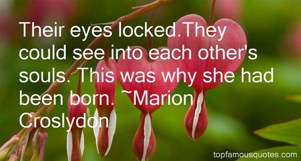 Marion Croslydon Quotes