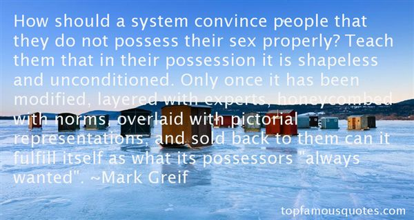 Mark Greif Quotes
