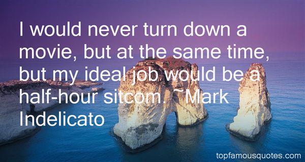 Mark Indelicato Quotes