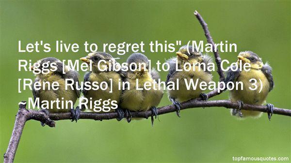 Martin Riggs Quotes