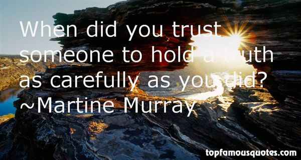Martine Murray Quotes