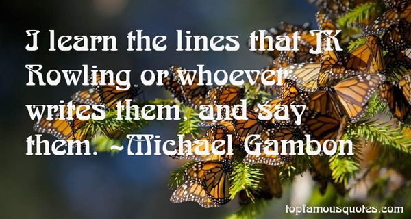 Michael Gambon Quotes