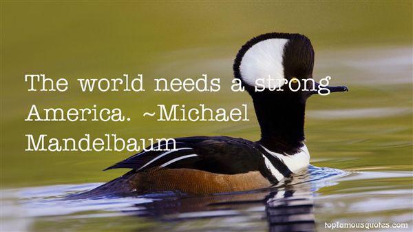 Michael Mandelbaum Quotes