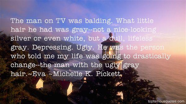 Michelle K. Pickett Quotes