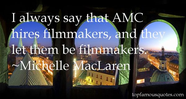 Michelle MacLaren Quotes