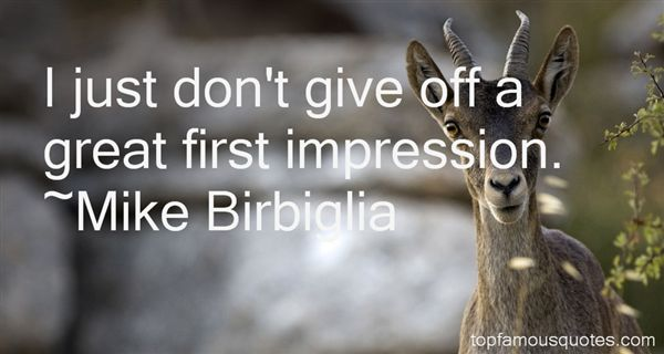 Mike Birbiglia Quotes