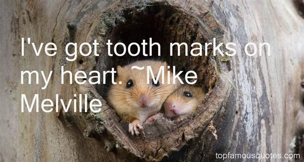 Mike Melville Quotes