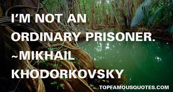 Mikhail Khodorkovsky Quotes