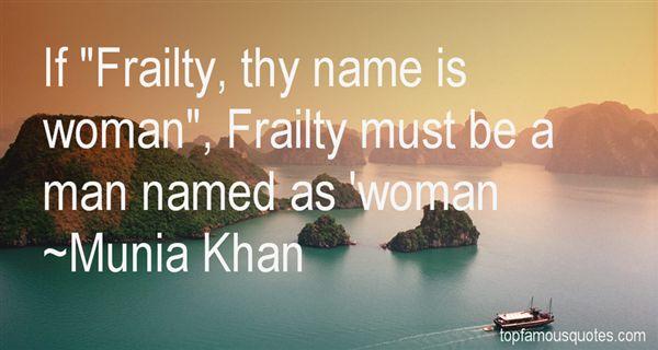 Munia Khan Quotes