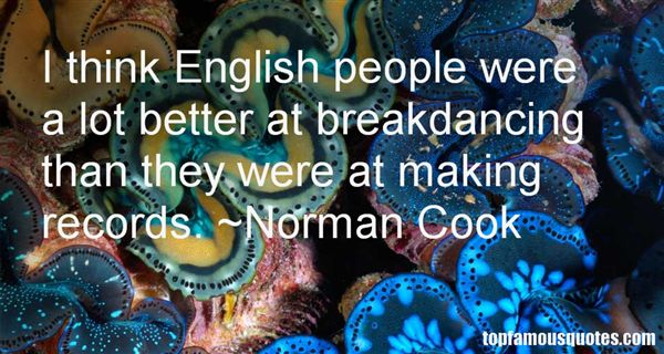Norman Cook Quotes