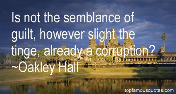 Oakley Hall Quotes