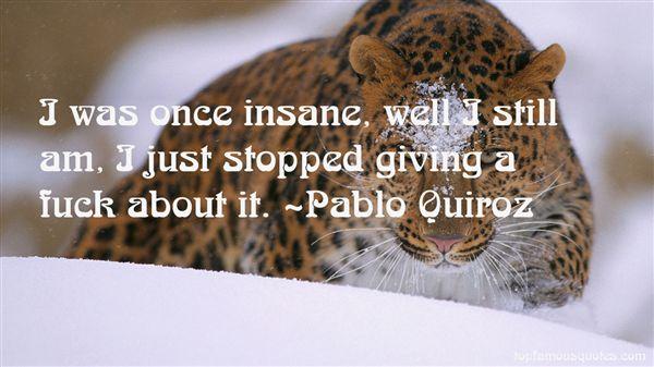 Pablo Quiroz Quotes