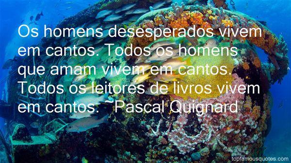 Pascal Quignard Quotes