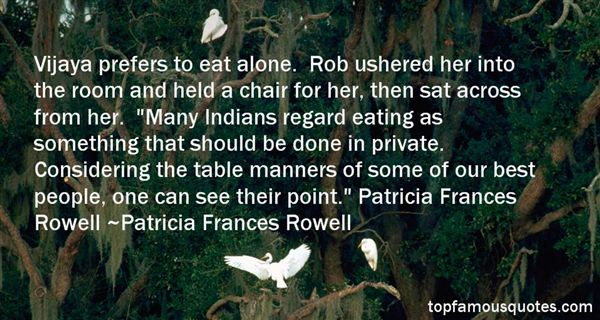 Patricia Frances Rowell Quotes