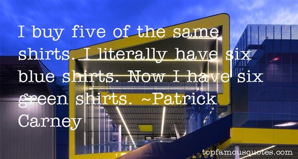 Patrick Carney Quotes