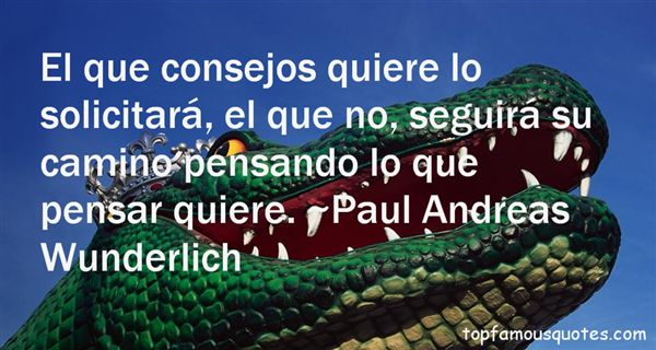 Paul Andreas Wunderlich Quotes