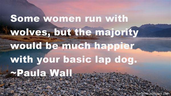 Paula Wall Quotes