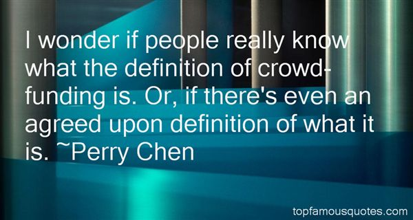 Perry Chen Quotes