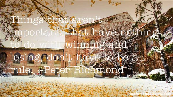 Peter Richmond Quotes