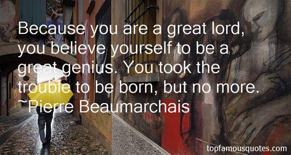 Pierre Beaumarchais Quotes