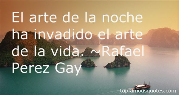 Rafael Pérez Gay Quotes