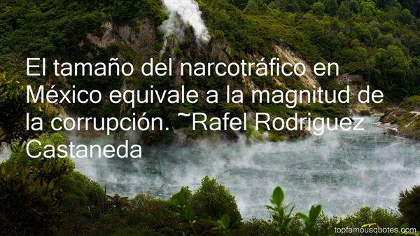 Rafel Rodriguez Castaneda Quotes