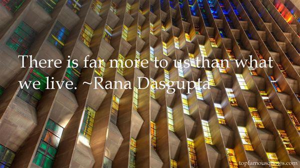 Rana Dasgupta Quotes