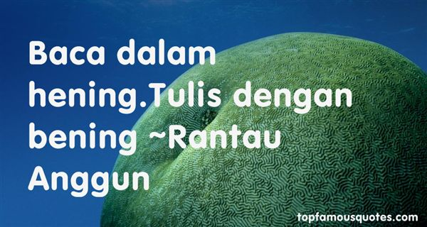 Rantau Anggun Quotes