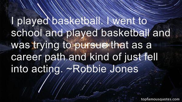 Robbie Jones Quotes