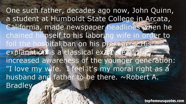 Robert A. Bradley Quotes