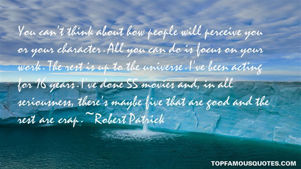 Robert Patrick Quotes