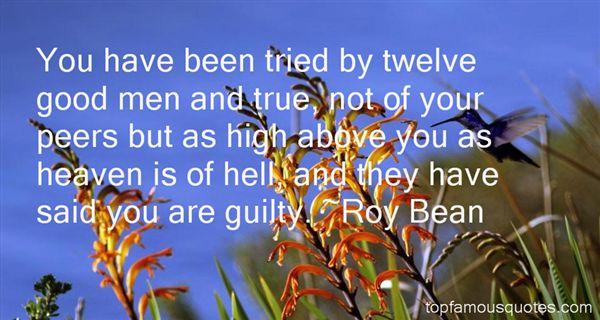 Roy Bean Quotes