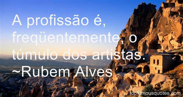 Rubem Alves Quotes