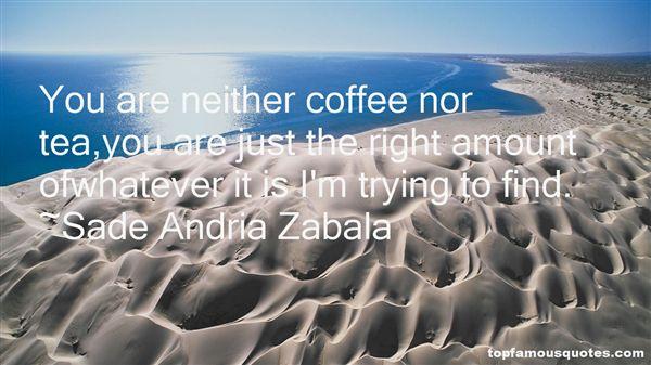 Sade Andria Zabala Quotes
